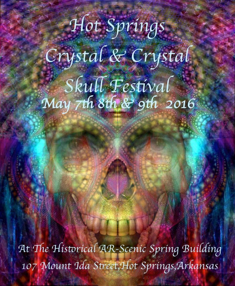 Hot Springs Crystal & Crystal Skull Festival @ AR-Scenic Springs Building | Hot Springs | Arkansas | United States