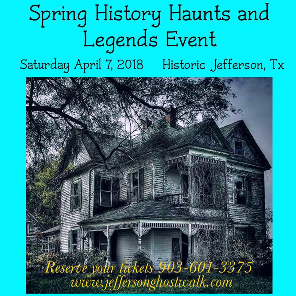 History Haunts and Legends - Spring Event @ Jefferson Tourism and Visitor Center  | Jefferson | Texas | United States