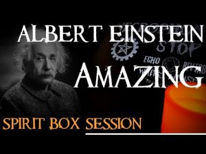 Amazing Albert Einstein EVP Session Using the Necrophonic Spirit Communication App