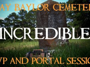 Amazing EVP Capture at the Clay Baylor Cemetery in Natural Steps, Arkansas