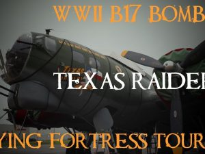 Tour of a Historic WWII B-17 Flying Fortress Bomber Texas Raiders